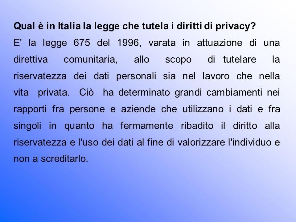 Qual è in Italia la legge che tutela i diritti di privacy