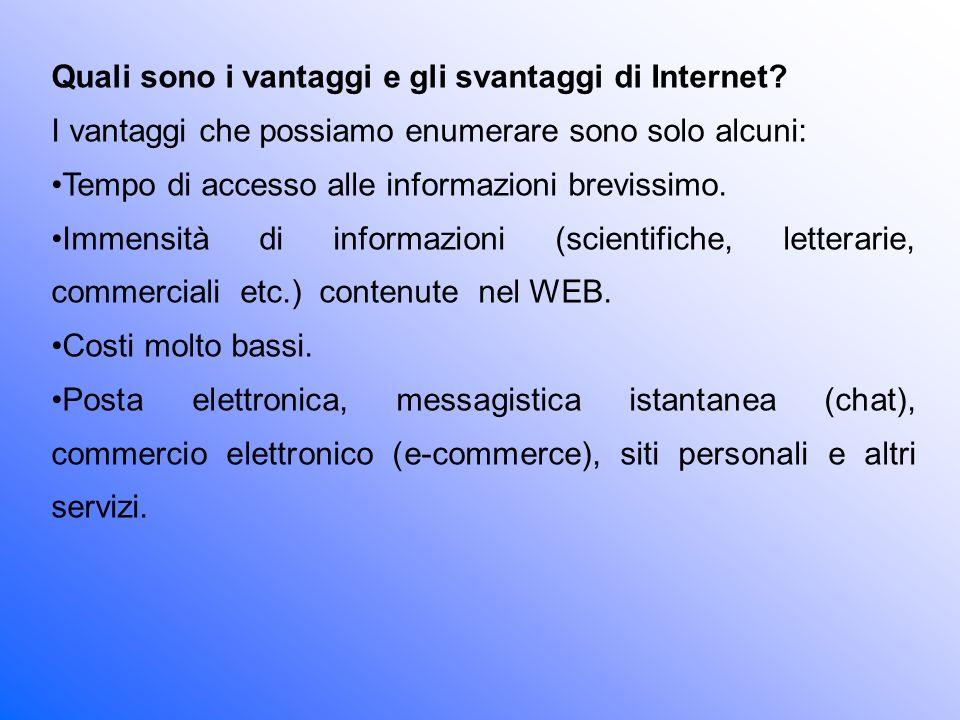 Quali sono i vantaggi e gli svantaggi di Internet