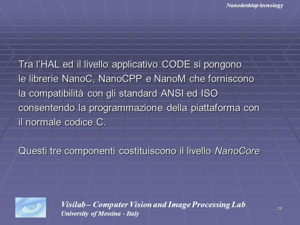 Tra l'HAL ed il livello applicativo CODE si pongono