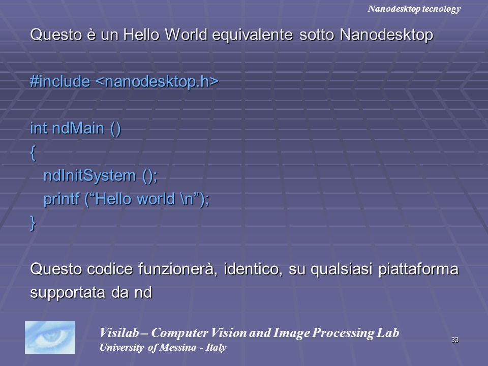Questo è un Hello World equivalente sotto Nanodesktop