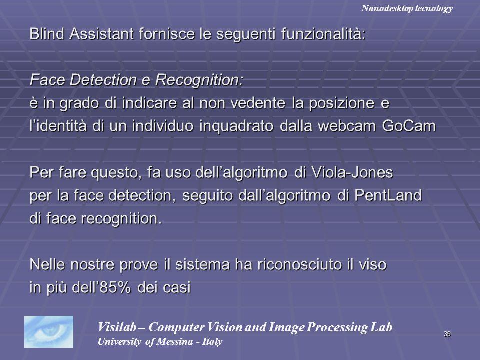 Blind Assistant fornisce le seguenti funzionalità: