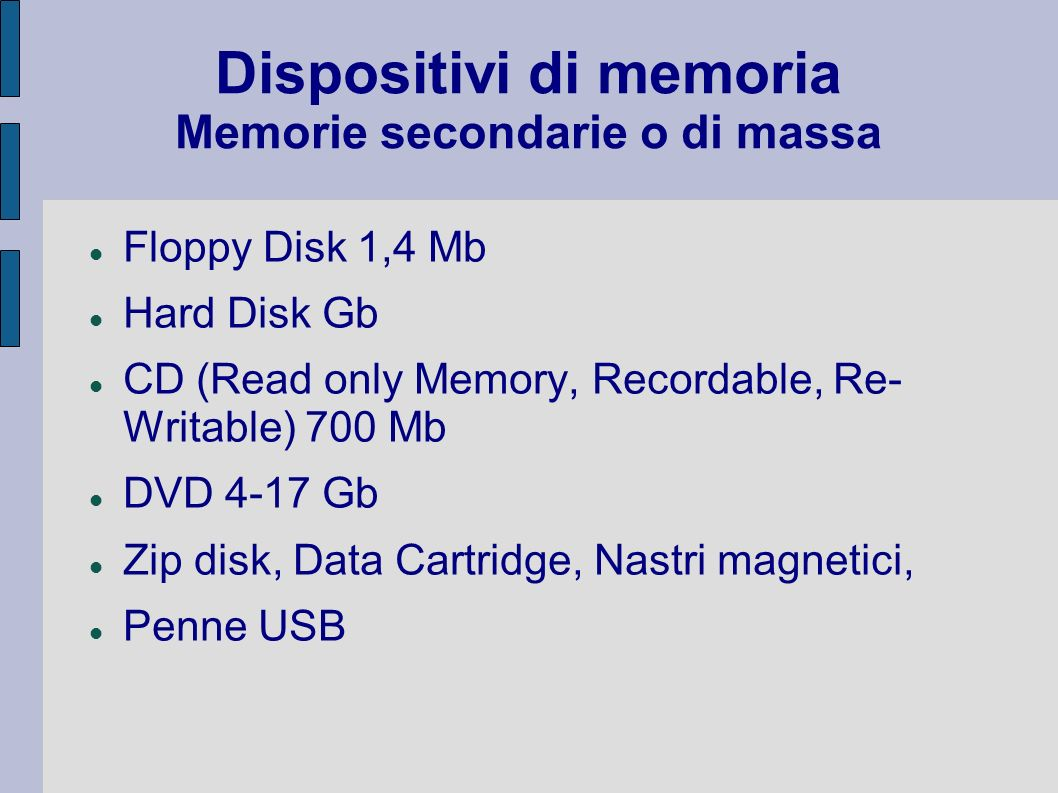 Dispositivi di memoria Memorie secondarie o di massa
