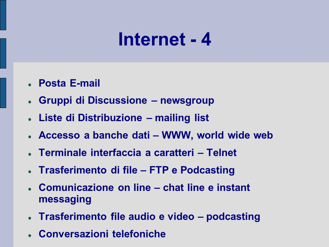 Internet - 4 Posta E-mail Gruppi di Discussione – newsgroup