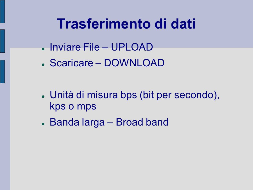 Trasferimento di dati Inviare File – UPLOAD Scaricare – DOWNLOAD