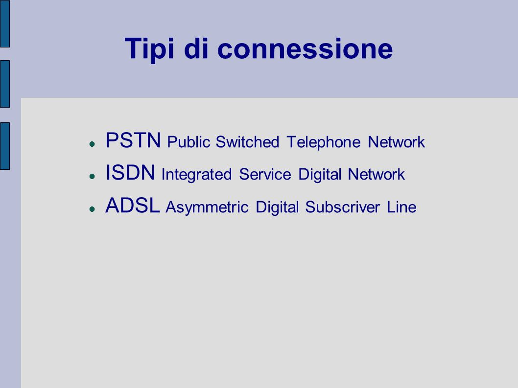 Tipi di connessione PSTN Public Switched Telephone Network