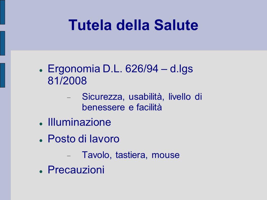 Tutela della Salute Ergonomia D.L. 626/94 – d.lgs 81/2008