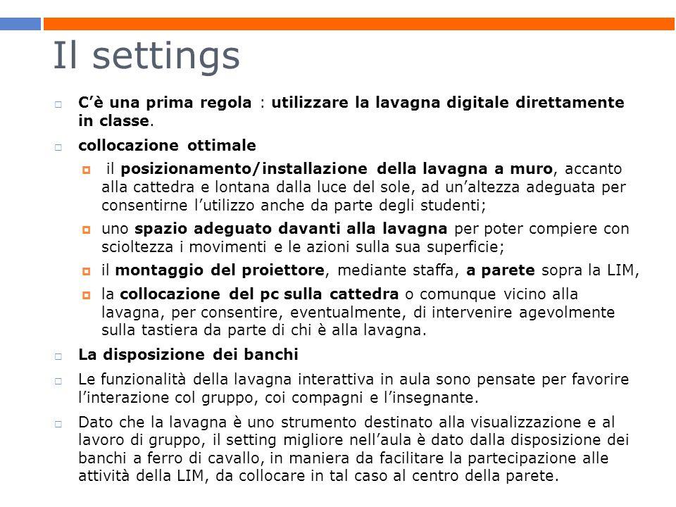 Il settings C'è una prima regola : utilizzare la lavagna digitale direttamente in classe. collocazione ottimale.