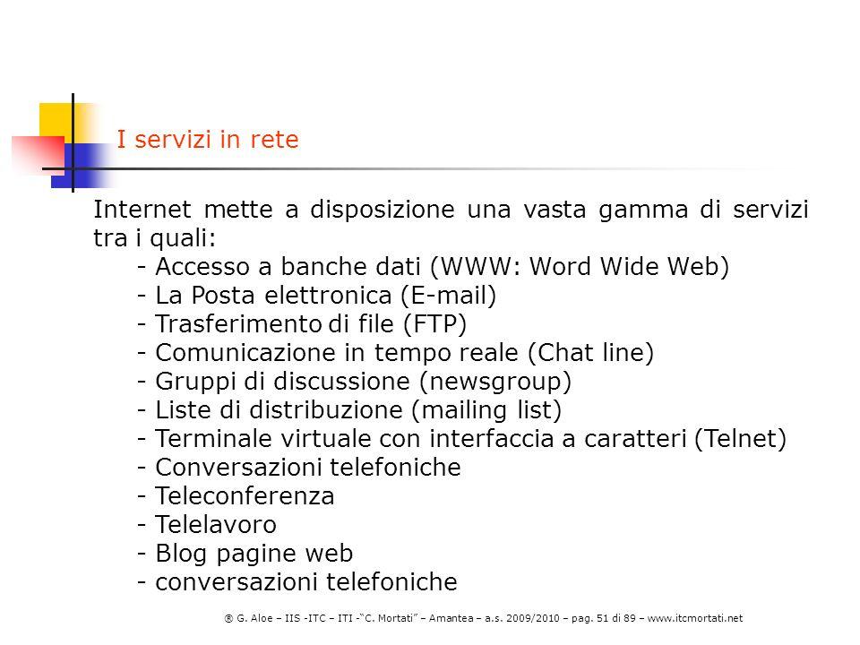I servizi in rete Internet mette a disposizione una vasta gamma di servizi tra i quali: Accesso a banche dati (WWW: Word Wide Web)