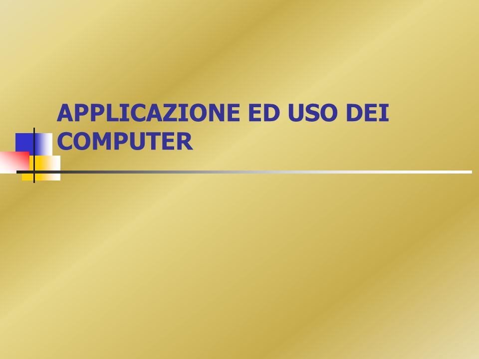 APPLICAZIONE ED USO DEI COMPUTER