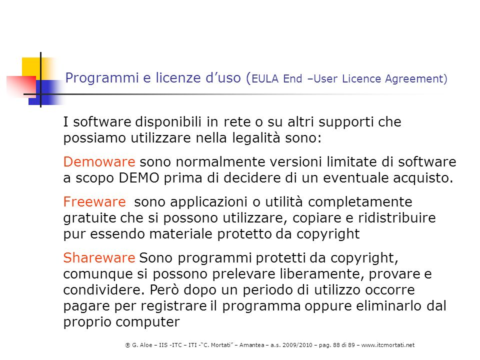 Programmi e licenze d'uso (EULA End –User Licence Agreement)