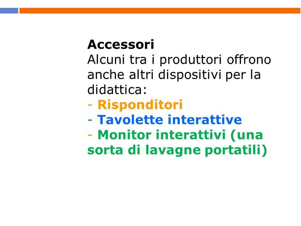 Accessori Alcuni tra i produttori offrono anche altri dispositivi per la didattica: Risponditori. Tavolette interattive.