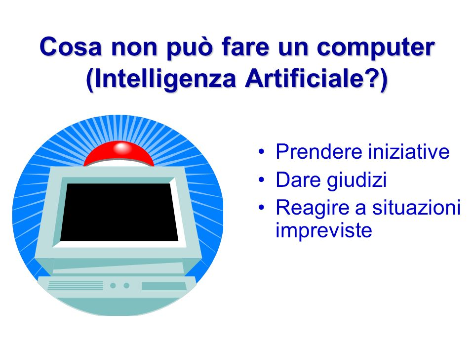 Cosa non può fare un computer (Intelligenza Artificiale )
