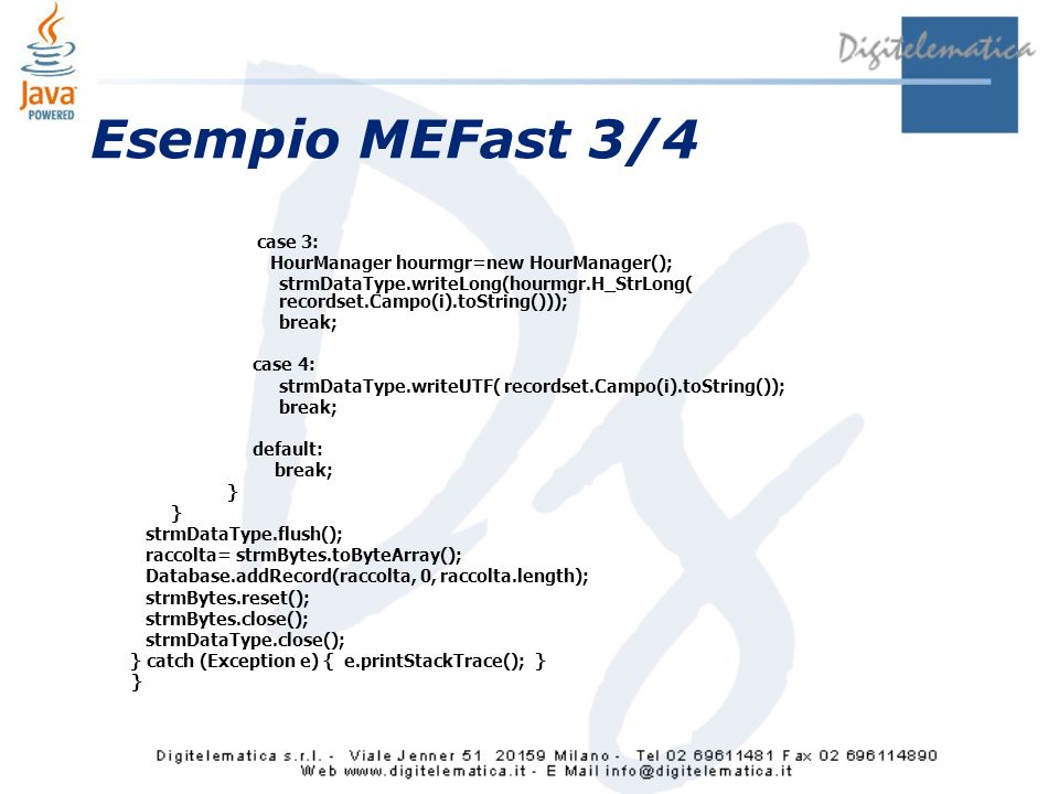 Esempio MEFast 3/4 case 3: HourManager hourmgr=new HourManager();