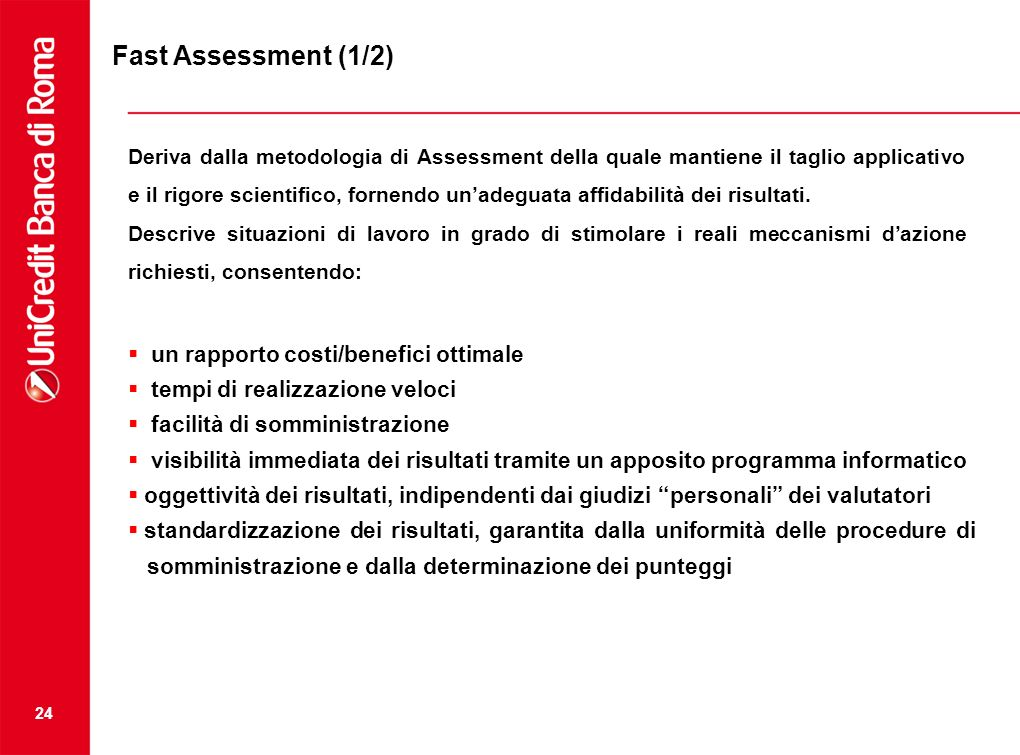 Fast Assessment (1/2) un rapporto costi/benefici ottimale