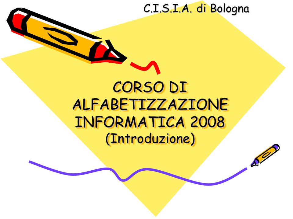 CORSO DI ALFABETIZZAZIONE INFORMATICA 2008 (Introduzione)