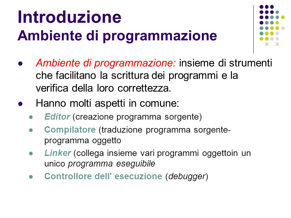 Introduzione Ambiente di programmazione