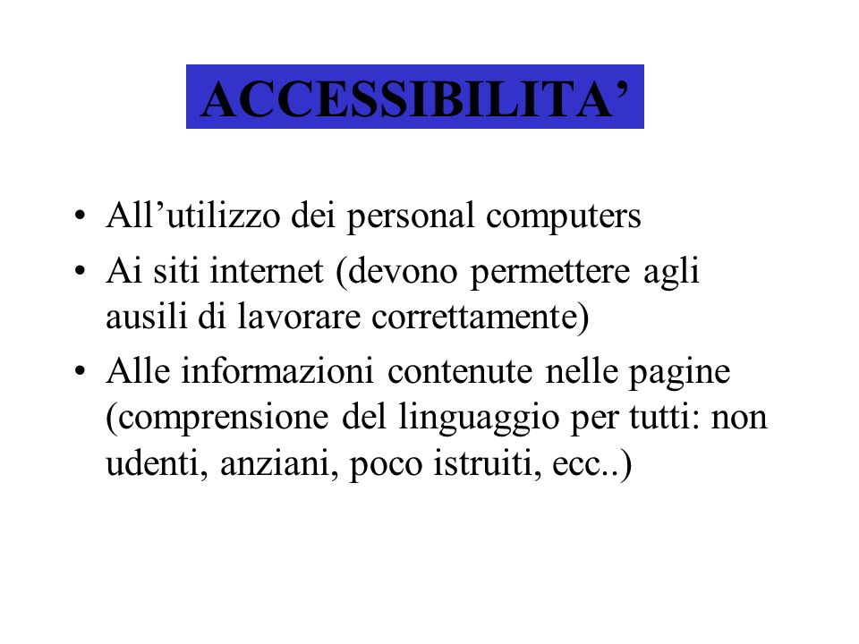 ACCESSIBILITA' All'utilizzo dei personal computers