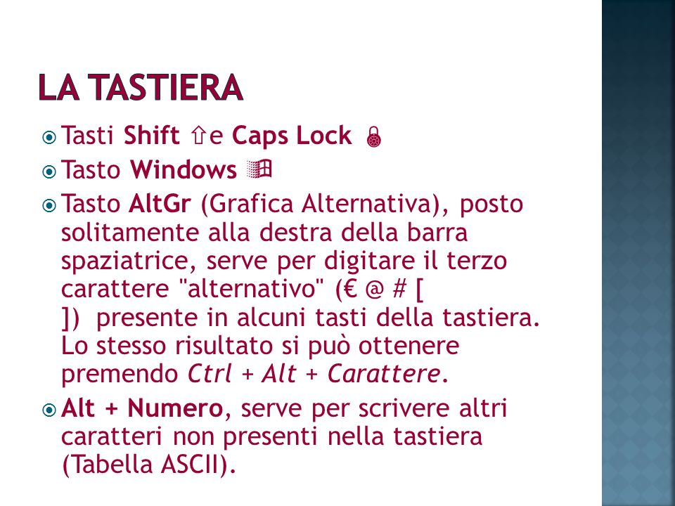 LA TASTIERA Tasti Shift e Caps Lock  Tasto Windows 