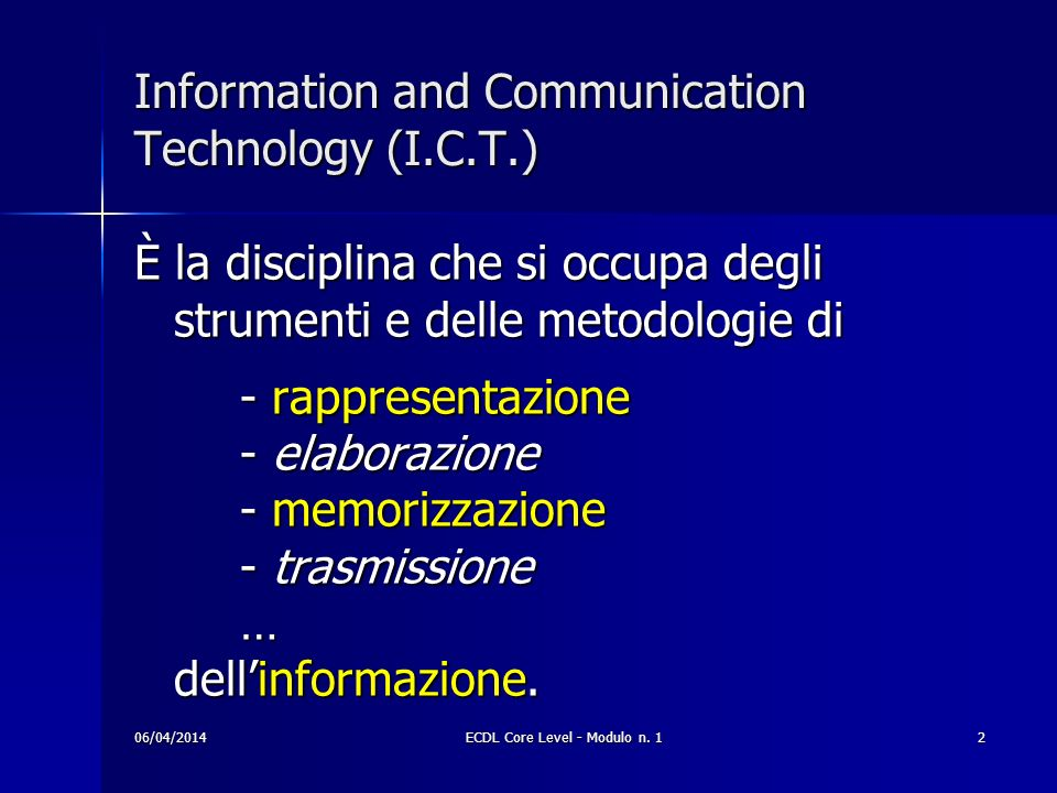 Information and Communication Technology (I.C.T.)