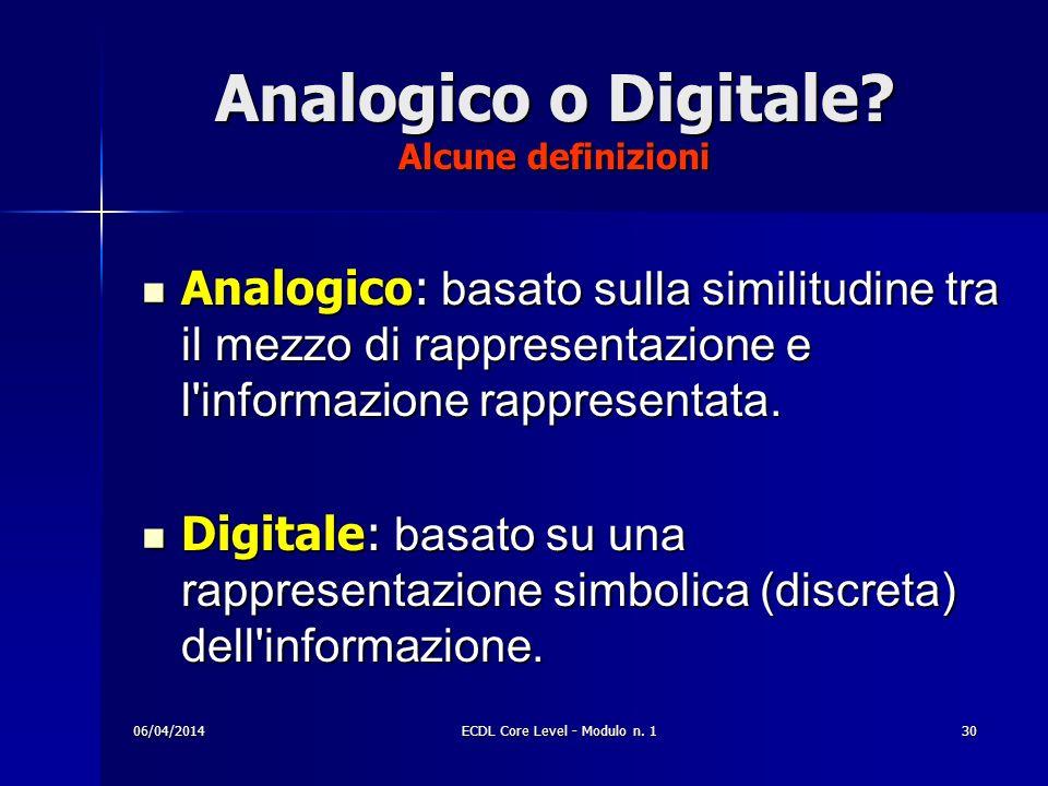Analogico o Digitale Alcune definizioni