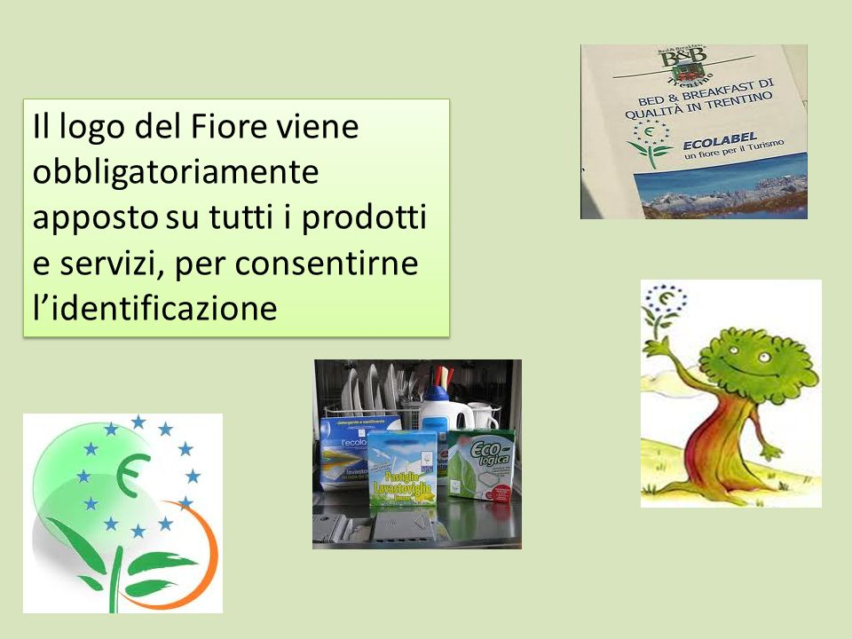 Il logo del Fiore viene obbligatoriamente apposto su tutti i prodotti e servizi, per consentirne l'identificazione