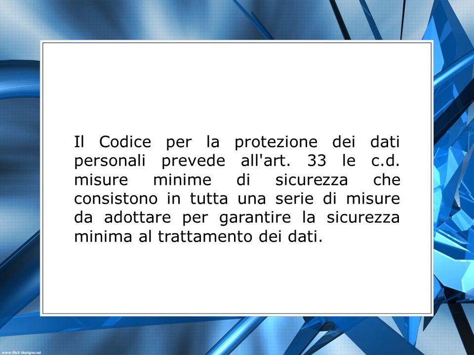 Il Codice per la protezione dei dati personali prevede all art.