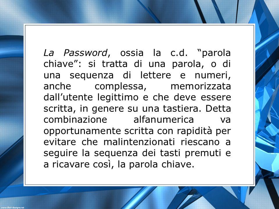 La Password, ossia la c.d.
