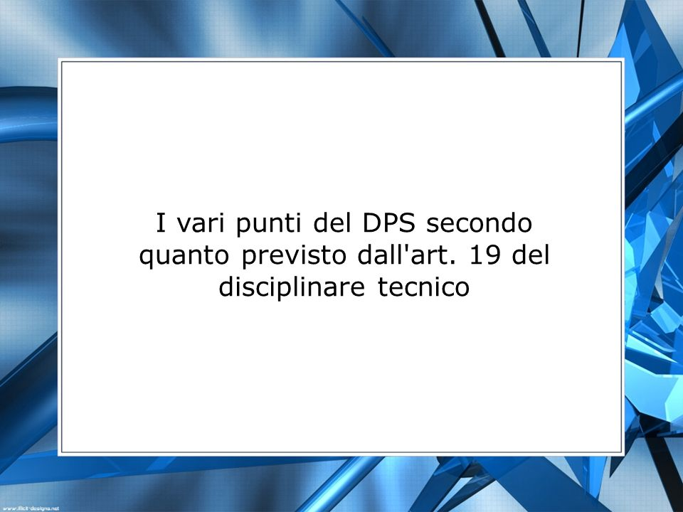 I vari punti del DPS secondo quanto previsto dall art