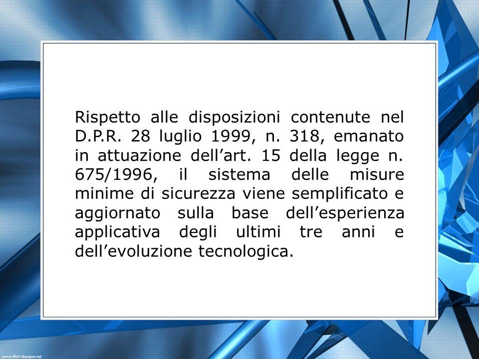 Rispetto alle disposizioni contenute nel D. P. R. 28 luglio 1999, n