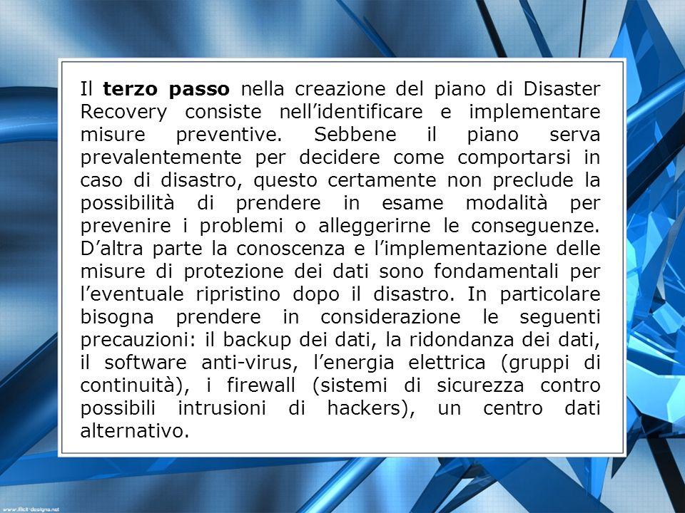Il terzo passo nella creazione del piano di Disaster Recovery consiste nell'identificare e implementare misure preventive.