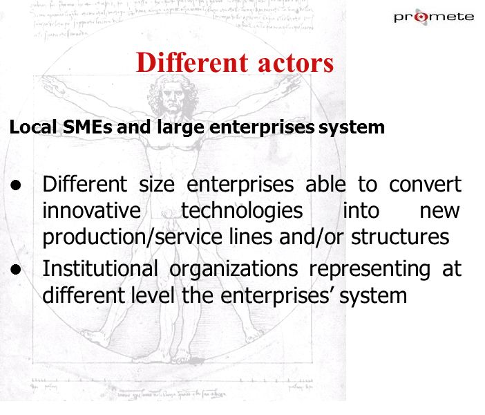 marzo '17 Different actors. Local SMEs and large enterprises system.