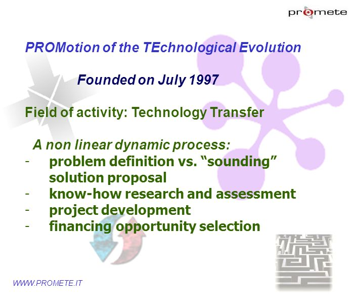 PROMotion of the TEchnological Evolution Founded on July 1997