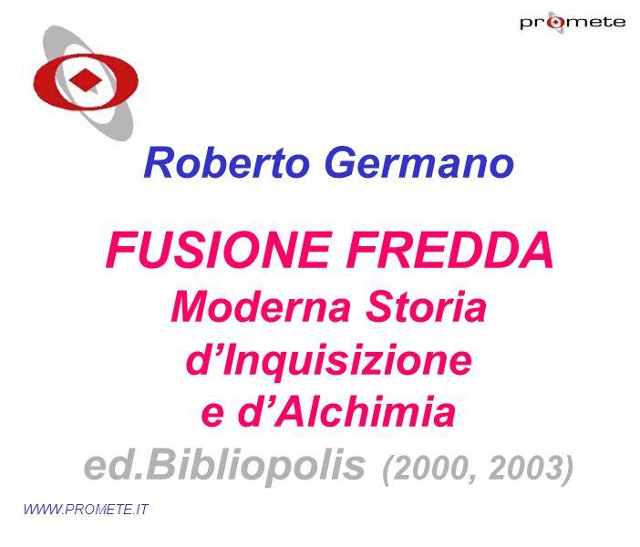 marzo '17Roberto Germano. FUSIONE FREDDA Moderna Storia d'Inquisizione e d'Alchimia ed.Bibliopolis (2000, 2003)