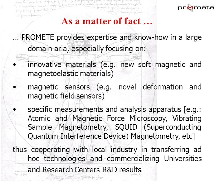 marzo '17 As a matter of fact … … PROMETE provides expertise and know-how in a large domain aria, especially focusing on:
