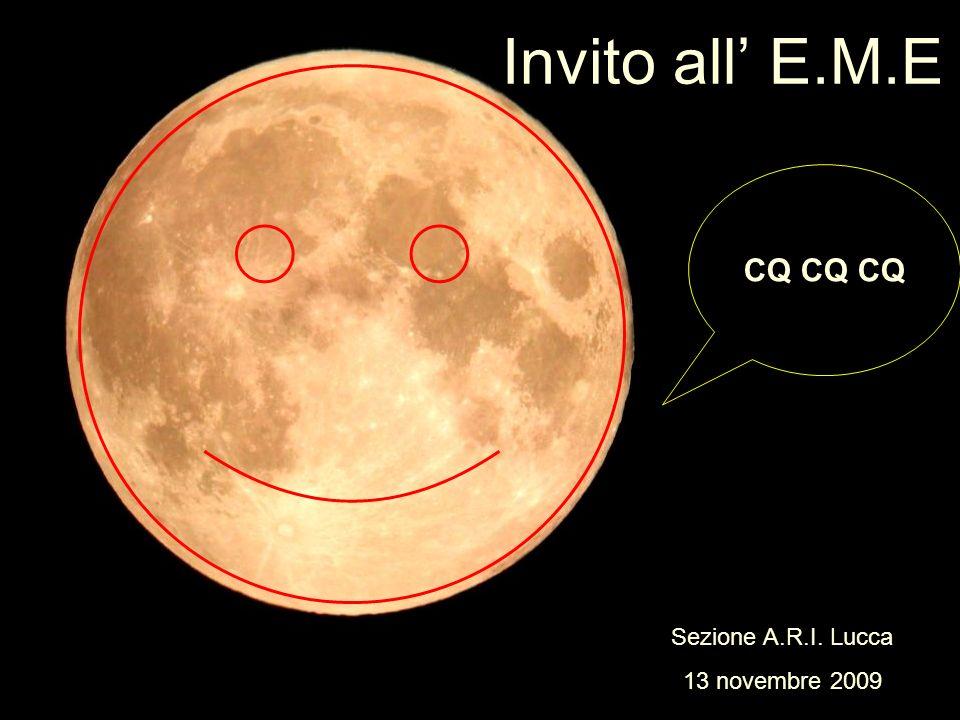 Invito all' E.M.E CQ CQ CQ Sezione A.R.I. Lucca 13 novembre 2009