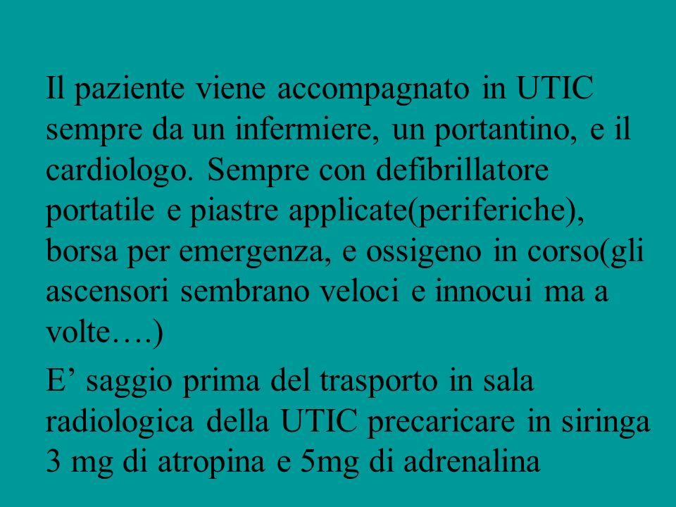 Il paziente viene accompagnato in UTIC sempre da un infermiere, un portantino, e il cardiologo. Sempre con defibrillatore portatile e piastre applicate(periferiche), borsa per emergenza, e ossigeno in corso(gli ascensori sembrano veloci e innocui ma a volte….)