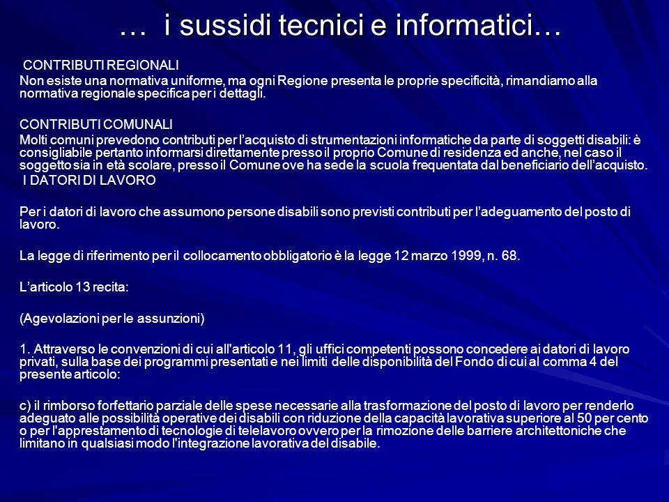 … i sussidi tecnici e informatici…