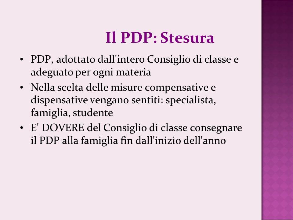 Il PDP: Stesura PDP, adottato dall intero Consiglio di classe e adeguato per ogni materia.