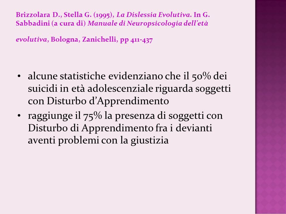 Brizzolara D. , Stella G. (1995), La Dislessia Evolutiva. In G