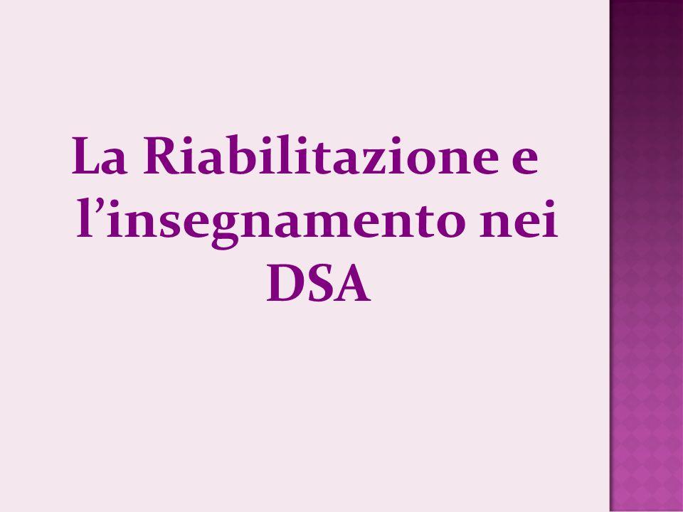 La Riabilitazione e l'insegnamento nei DSA