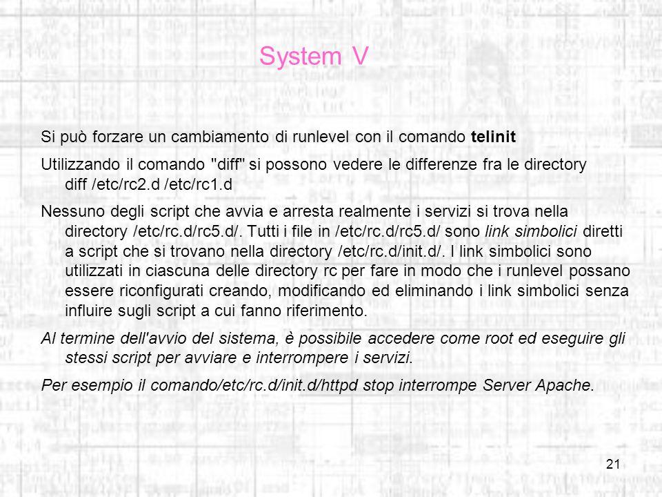 System V Si può forzare un cambiamento di runlevel con il comando telinit.