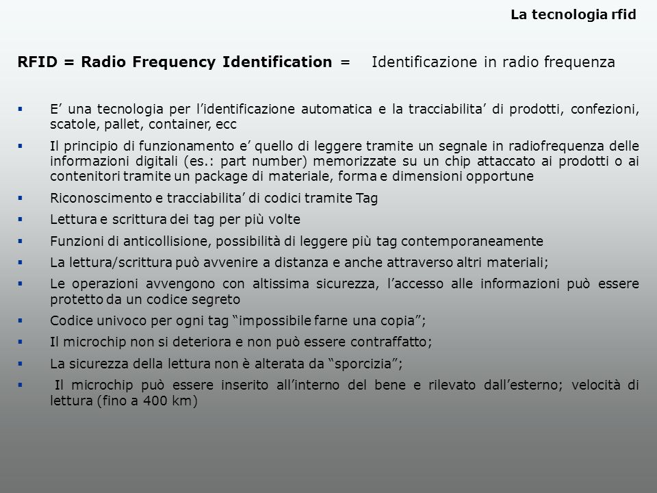 La tecnologia rfid RFID = Radio Frequency Identification = Identificazione in radio frequenza.