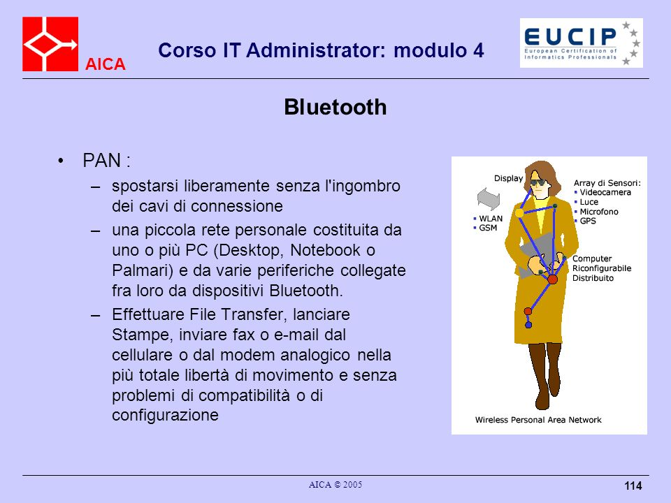 BluetoothPAN : spostarsi liberamente senza l ingombro dei cavi di connessione.