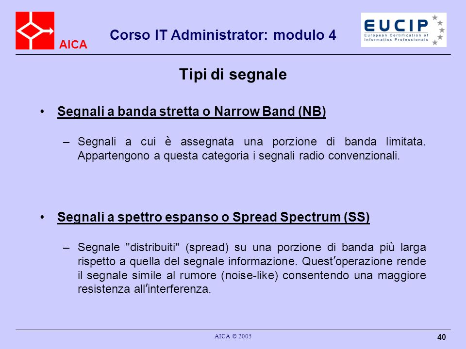 Tipi di segnale Segnali a banda stretta o Narrow Band (NB)