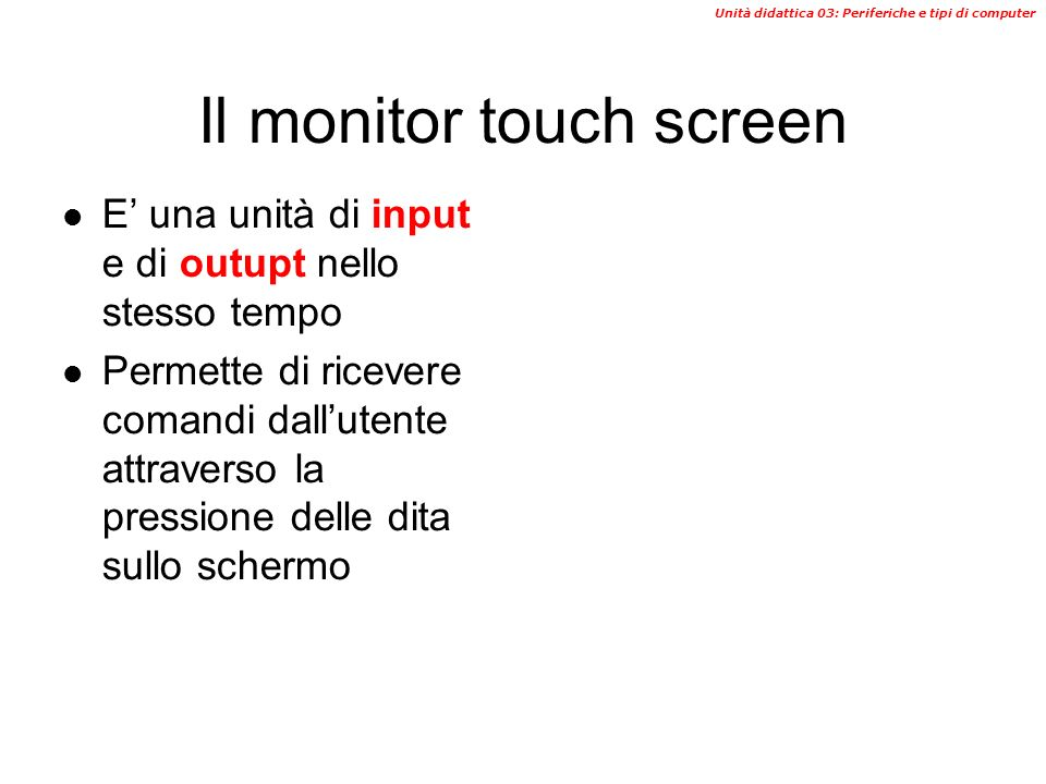 Il monitor touch screen