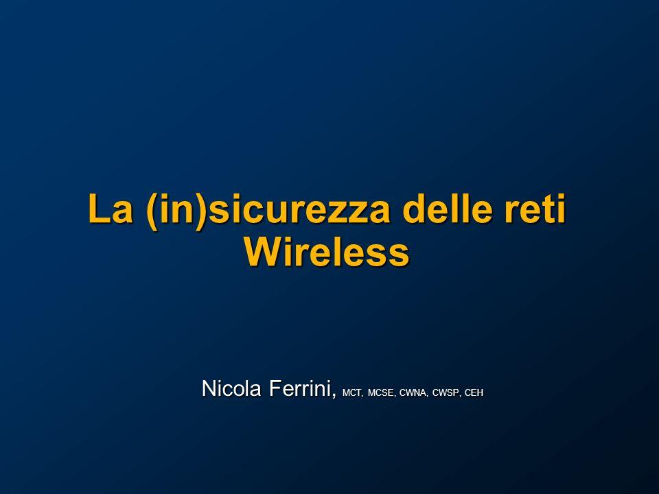 La (in)sicurezza delle reti Wireless