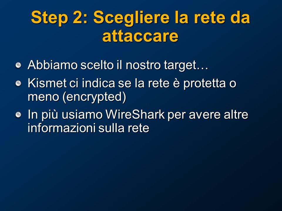 Step 2: Scegliere la rete da attaccare
