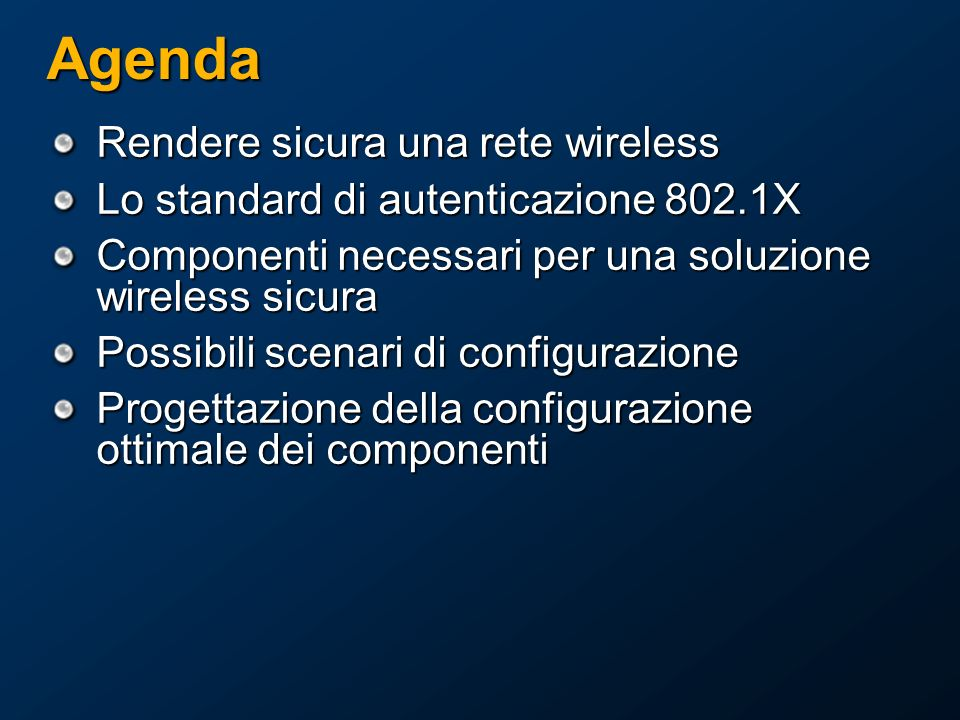 Agenda Rendere sicura una rete wireless