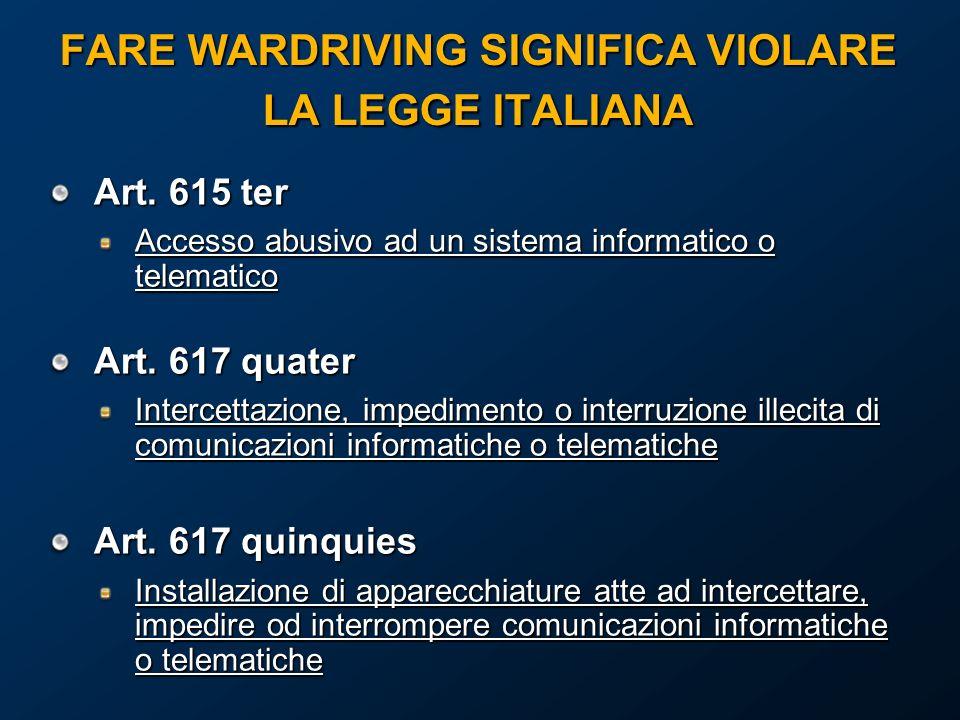 FARE WARDRIVING SIGNIFICA VIOLARE LA LEGGE ITALIANA