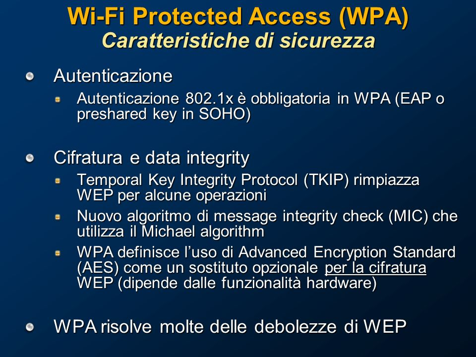 Wi-Fi Protected Access (WPA) Caratteristiche di sicurezza